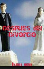 Despues del Divorcio (EDITANDO) by kmila_maddox
