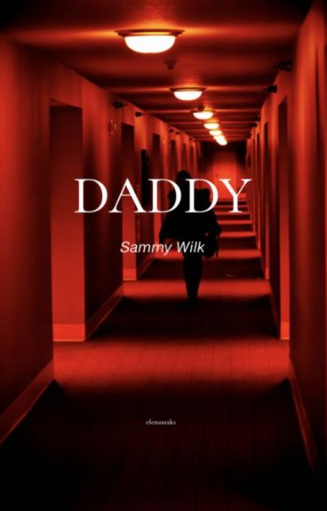 Daddy • Sammy Wilkinson