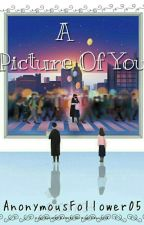 A Picture Of You(One-shot) by AnonymousFollower05