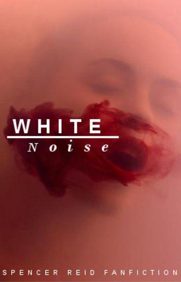 White Noise (Spencer Reid)