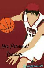 His Personal Trainer (Kagami x Reader) by LilyUchiha723