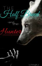 The Half Breed and The Hunter by x_FireLight_x