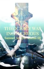 Theocracy was Incongruous by Dieuverse