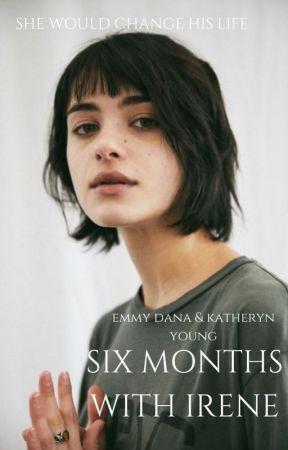 Six Months with Irene    ✔ by EmmyDana