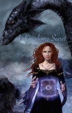 A Kingdom's Secret by lizme1010