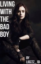 Living with the Bad Boy by issasecrettt