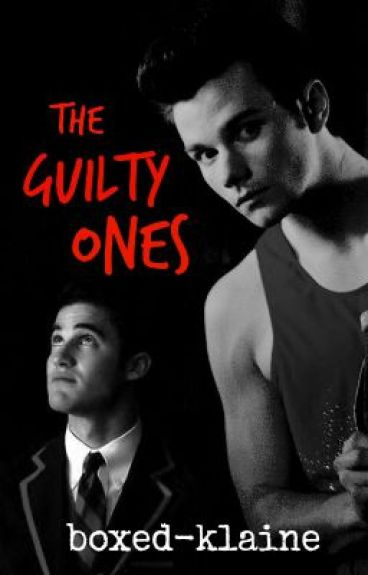 The Guilty Ones {Glee/Klaine}