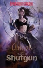 Angel with a shotgun ( Book 1 ) by SeraSelanreb
