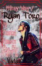 Ryan Toro •Mikey Way / My Chemical Romance Fan-Fic• by Lovely__Random