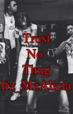 Trust No Thug {BOOK 2} by _JustAri