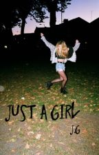 Just a girl    j.g by abc_18