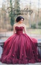 The Wedding (a sequal to The Ring an Heir fanfiction) COMPLETED by asteele132
