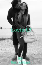 Lovin You.(August alsina love story) by kehpani