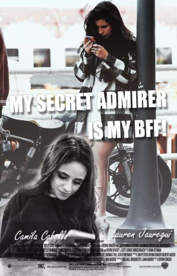My secret admirer is my BFF! (Camren)