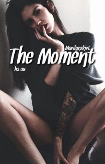 The Moment   hs au