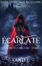 Écarlate : Les Contes Obscurs - Tome I ✔️ by Xanti_