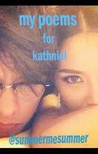 My POEM for KATHNIEL by summermesummer