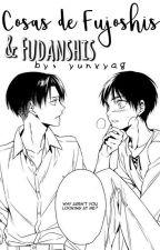 Cosas de Fujoshis y Fudanshis by yunxyag