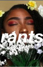 black girl rants; under construction by shesconfidxnt