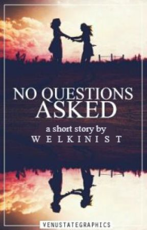 No Questions Asked by welkinist