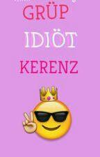 Grup Idiot Kerenz by ciinderellaaa_