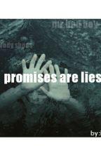 promises are lies by irh8yxx