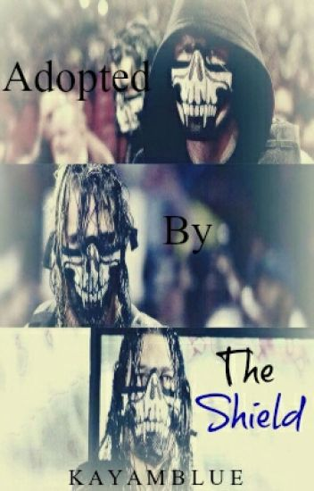 adopted by the shield [1]