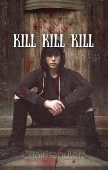 Kill Kill Kill | C.R
