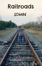 Railroads - SDMN by Sushilover_8