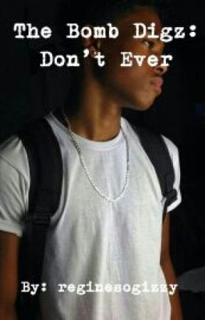 The Bomb Digz: Dont Ever by takenover_13542