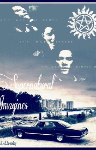 Supernatural Imagines ||Shorts-One shots||