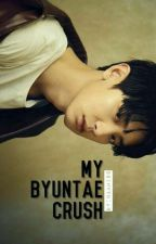 My Byuntae Crush ( Re-new ) by NaaMiss