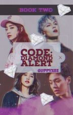 Code: Diamond Alert (Monsta X and TWICE) - Book 2 by guppyxee