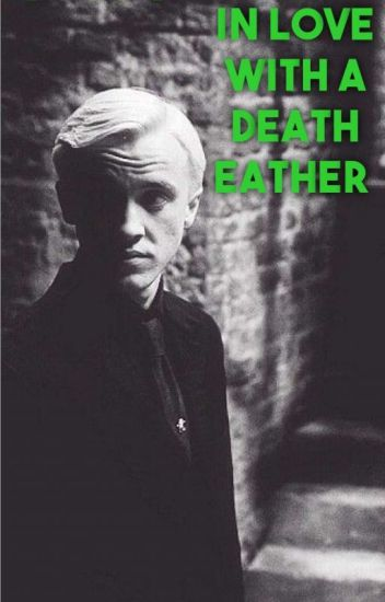 In love with a Death Eater (Draco Malfoy FF) *Abgeschlossen*