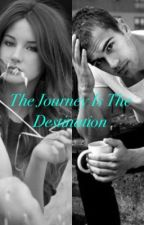 The Journey Is The Destination (sequel to Long Journey: Divergent High. by ChelseaWyatt1