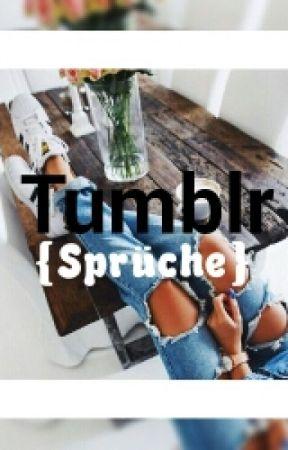 Tumblr{Sprüche} by mrsqueen03