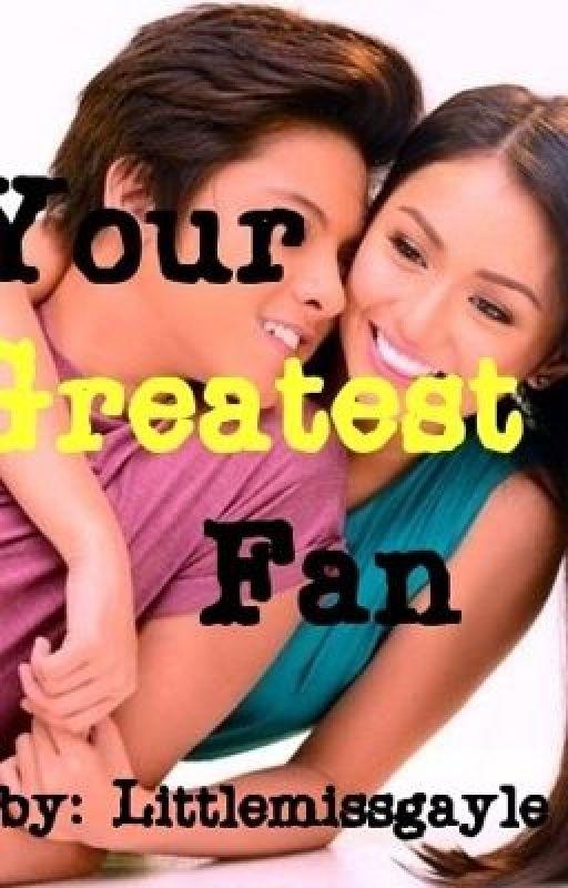 Your Greatest Fan [Kathniel] by LittlemissGayle