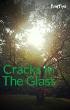 Cracks In The Glass - An Alexbelle Fanfic by fyerflys