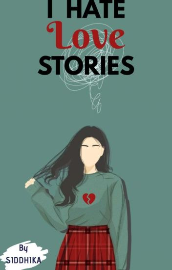 I Hate luv stories #YourStoryIndia