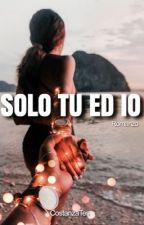 Solo tu ed io by CostanzaTes