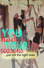 YOU HAD YOUR REASONS (Rewriting) by viya17xx