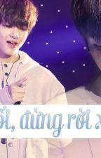 [ ShortFic ] [VKook] Bảo bối, đừng rời xa anh! by bhyunjoo