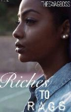 Riches to Rags (Sequal to Adopted By Her) by Infidelity-