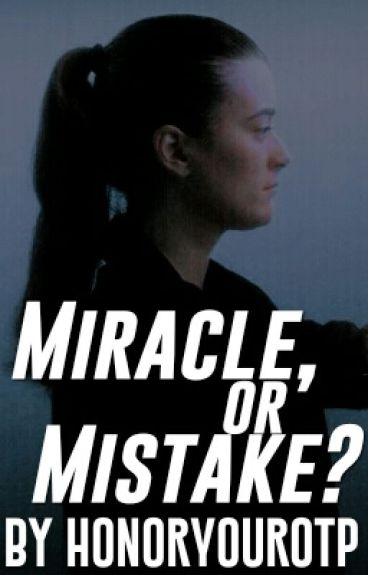 Miracle, or Mistake?