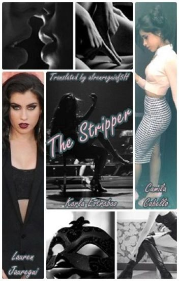 The Stripper (Camren)