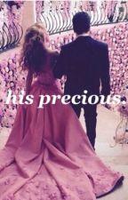 His Precious. by FireAfterDark