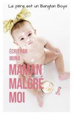 Maman, malgré moi [BTS] by MiinJi