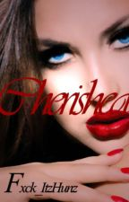 Cherished.     [New] by Fxck_ItzHunz