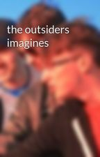 the outsiders imagines by PolaroidPrince16