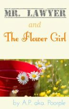 Mr. Lawyer and The Flower Girl by poorple